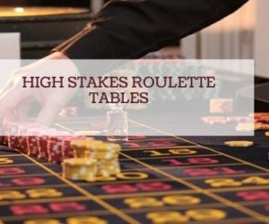 high stakes roulette tables